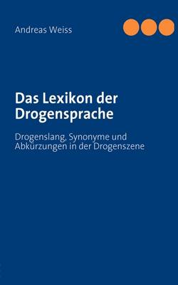 Das Lexikon Der Drogensprache (Paperback)