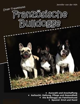 Unser Traumhund: Franz Sische Bulldogge (Paperback)