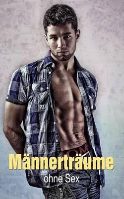 M Nnertr Ume Ohne Sex (Paperback)