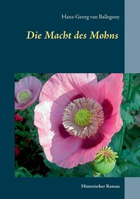 Die Macht Des Mohns (Paperback)
