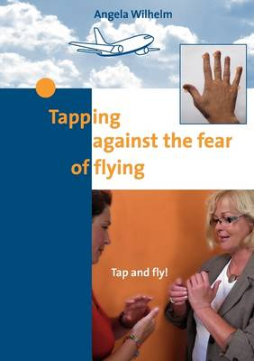 Tapping Against the Fear of Flying (Paperback)
