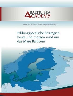 """Bildungspolitische Strategien heute und morgen rund um das """"Mare Balticum"""" (Paperback)"""