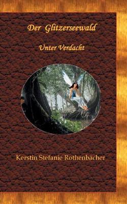 Der Glitzerseewald (Paperback)