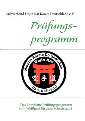 Prufungsprogramm Dojin Kai Karate Deutschland (Paperback)