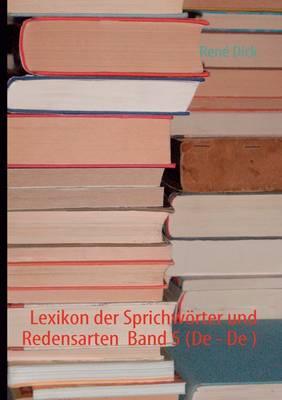 Lexikon der Sprichwoerter und Redensarten Band 5 (De - De ) (Paperback)