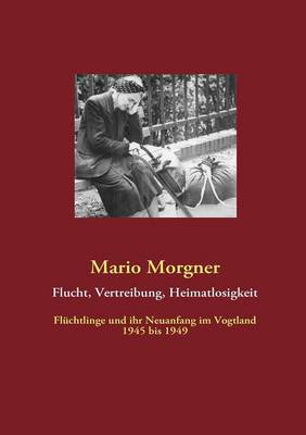Flucht, Vertreibung, Heimatlosigkeit (Paperback)