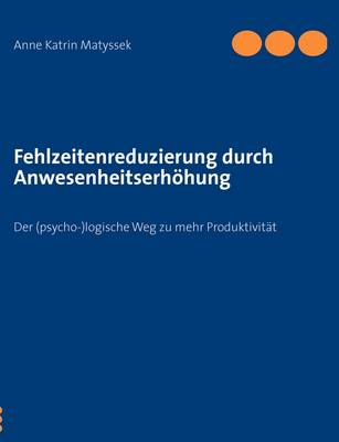 Fehlzeitenreduzierung Durch Anwesenheitserhohung (Paperback)