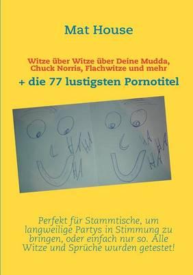 Witze Ber Witze Ber Deine Mudda, Chuck Norris, Flachwitze Und Mehr (Paperback)