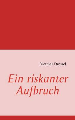 Ein Riskanter Aufbruch (Paperback)