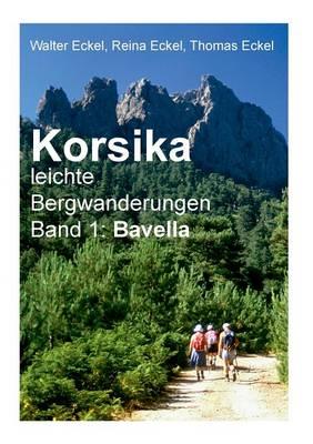 Korsika, Leichte Bergwanderungen Band 1: Bavella (Paperback)