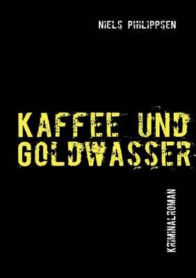 Kaffee Und Goldwasser (Paperback)