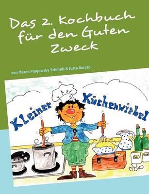 Das 2. Kochbuch fur den Guten Zweck (Paperback)