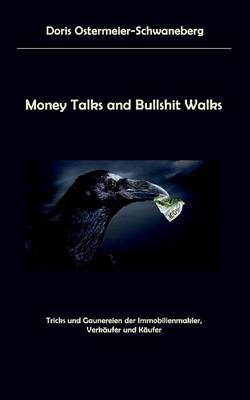 Money Talks and Bullshit Walks (Paperback)
