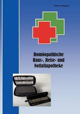 Hom Opathische Haus-, Reise- Und Notfallapotheke (Paperback)