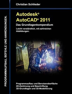 Autodesk AutoCAD 2011 - Das Grundlagenkompendium (Paperback)