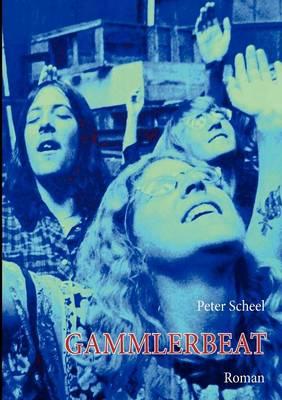 Gammlerbeat: eine Geschichte aus den Sechzigern (Paperback)