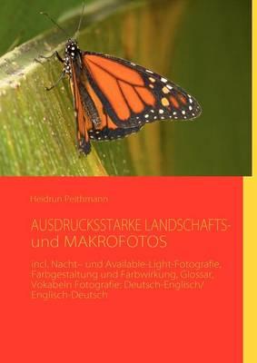 AUSDRUCKSSTARKE LANDSCHAFTS- und MAKROFOTOS (Paperback)