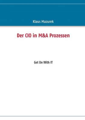 Der CIO in M&A Prozessen (Paperback)
