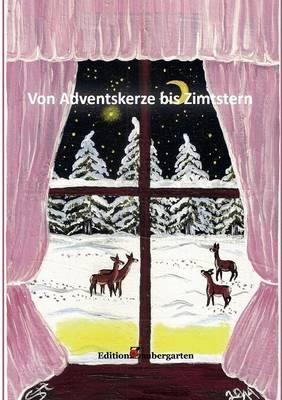 Von Adventskerze Bis Zimtstern (Paperback)