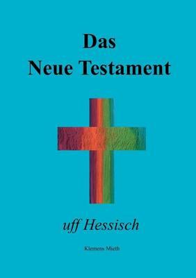 Das Neue Testament Uff Hessisch (Paperback)