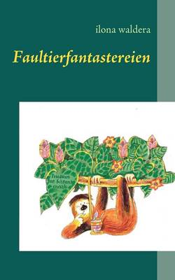 Faultierfantastereien (Paperback)
