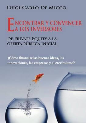 Encontrar y convencer a los inversores (Paperback)