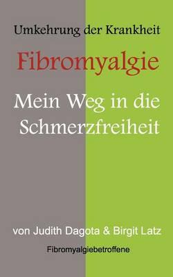 Die Umkehrung Der Krankheit Fibromyalgie (Paperback)