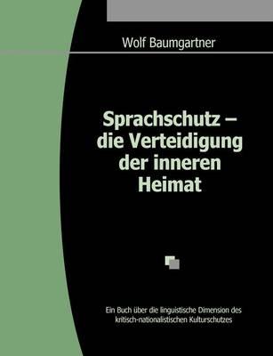 Sprachschutz - Die Verteidigung Der Inneren Heimat (Paperback)
