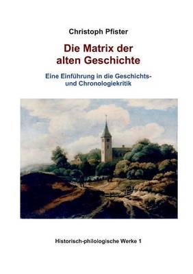 Die Matrix Der Alten Geschichte (Paperback)