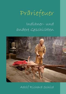 Prariefeuer: Indianer- und andere Geschichten (Paperback)
