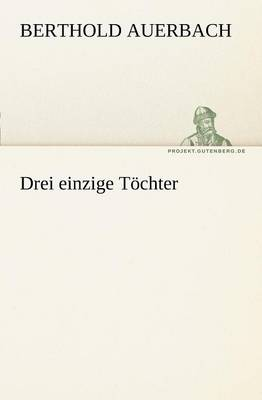 Drei Einzige Tochter (Paperback)