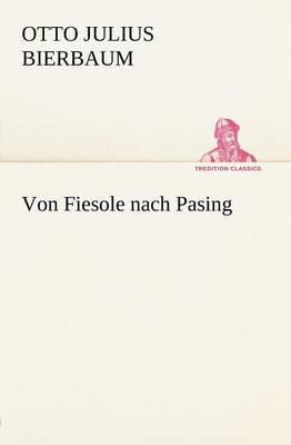 Von Fiesole Nach Pasing (Paperback)
