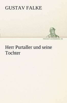 Herr Purtaller Und Seine Tochter (Paperback)