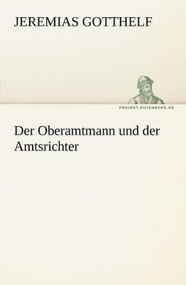 Der Oberamtmann Und Der Amtsrichter (Paperback)