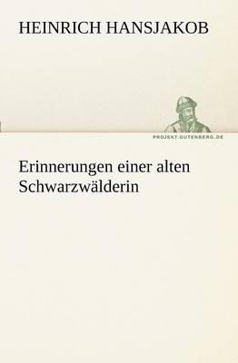 Erinnerungen Einer Alten Schwarzwalderin (Paperback)