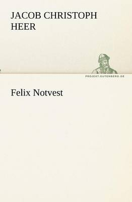 Felix Notvest (Paperback)