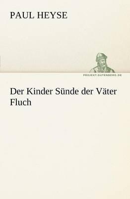 Der Kinder Sunde Der Vater Fluch (Paperback)