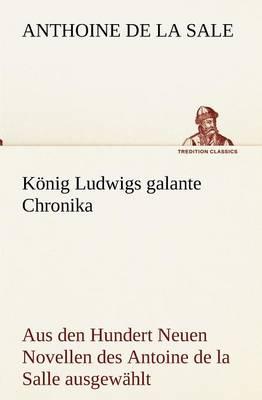Konig Ludwigs Galante Chronika (Paperback)