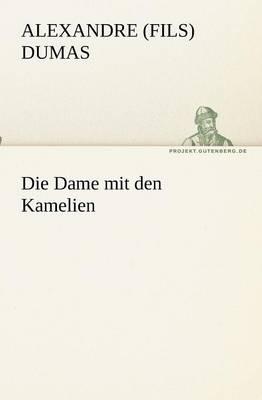 Die Dame Mit Den Kamelien (Paperback)