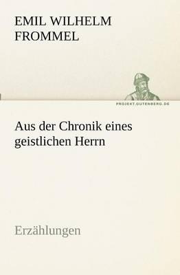 Aus Der Chronik Eines Geistlichen Herrn (Paperback)