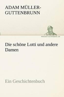 Die Schone Lotti Und Andere Damen (Paperback)