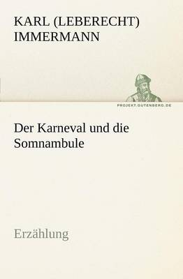 Der Karneval Und Die Somnambule (Paperback)