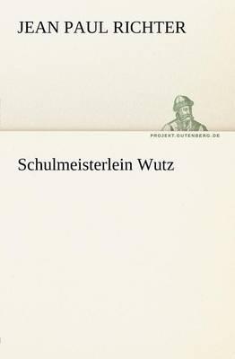 Schulmeisterlein Wutz (Paperback)