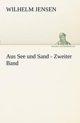 Aus See Und Sand - Zweiter Band (Paperback)