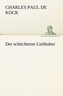 Der Schuchterne Liebhaber (Paperback)