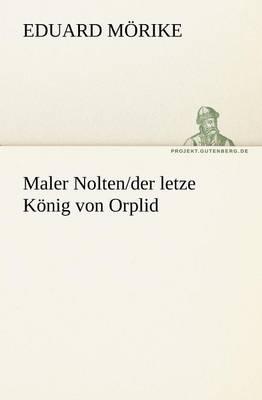 Maler Nolten/der letzte Koenig von Orplid (Paperback)