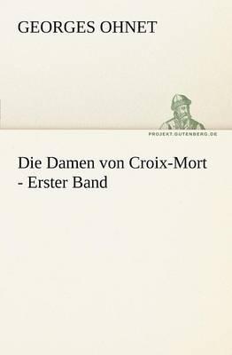 Die Damen Von Croix-Mort - Erster Band (Paperback)