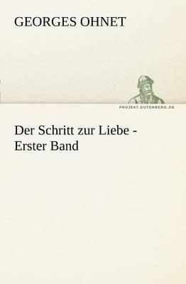 Der Schritt Zur Liebe - Erster Band (Paperback)