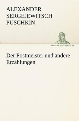 Der Postmeister Und Andere Erzahlungen (Paperback)