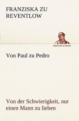 Von Paul Zu Pedro (Paperback)